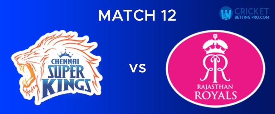 CSK vs RR – Match Report 12