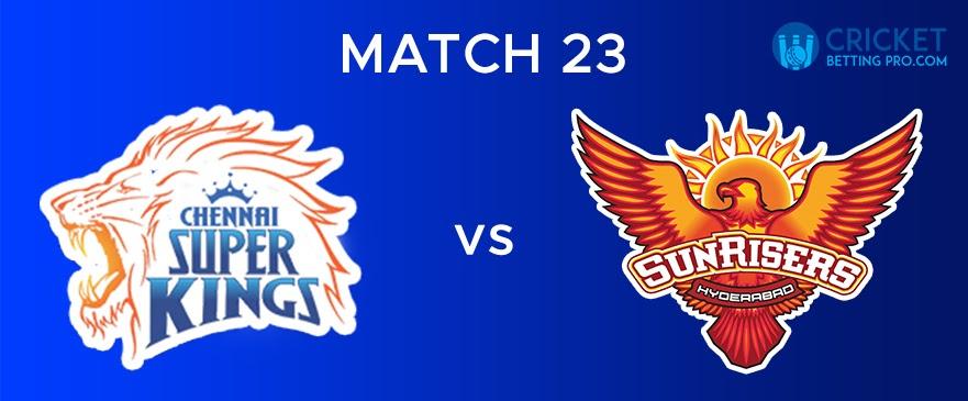 CSK vs SRH – Match Report 23
